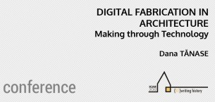Digital Fabrication in Architecture -Making through Technology